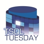 T-SQL Tuesday #49 Roundup